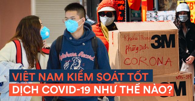 Tại sao Việt Nam được đánh giá là quốc gia đang kiểm soát dịch Covid-19 tốt?